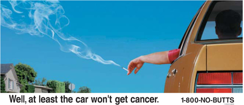 California Department of Public Health photo car cancer: California Department of Public Health drawing of a person driving with their arm held outside of their car with a lit cigarette. Text on the photo says: well, at least the car won't get cancer.