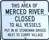 sign Merced river closed: