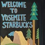 sign that says Welcome to Yosemite Starbucks