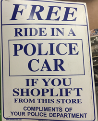 ride in a police car if you shoplift from this store