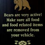 sign that says bears are very active! Make sure all food and food related items are removed from you vehicle