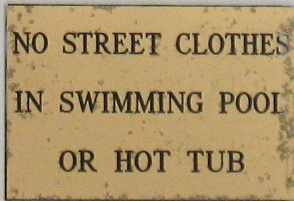 sign that says no street clothes in swimming pool or hot tub