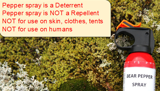 says bear spray is not a deterrent, not a repellent, do not spray on clothes or on humans